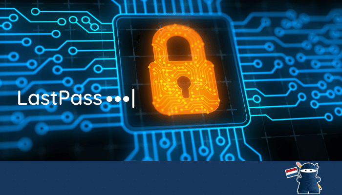 How to Use LastPass Effectively to Protect Your Data