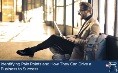 Identifying Pain Points and How They Can Drive a Business to Success