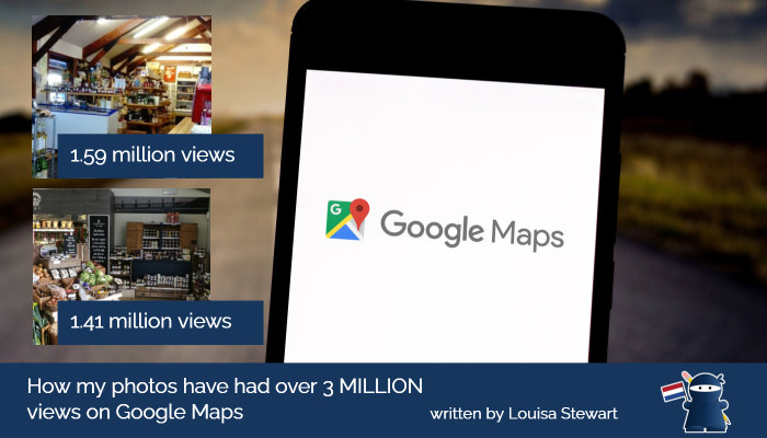 How my photos have had over 3 MILLION views on Google Maps