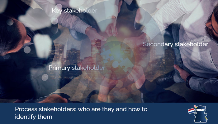 Process stakeholders: who are they and how to identify them