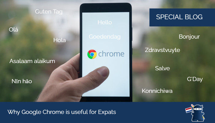 Why Google Chrome is useful for Expats